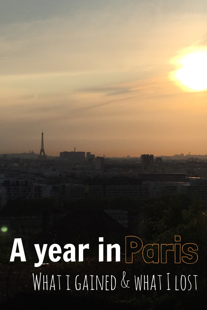A year in Paris: what I gained and what I lost